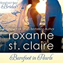 Barefoot in Pearls: The Barefoot Bay Brides, Book 3 Audiobook by Roxanne St. Claire Narrated by Meghann Dreyfuss
