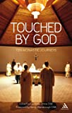 Laurentia Johns Touched by God: Ten Monastic Journeys