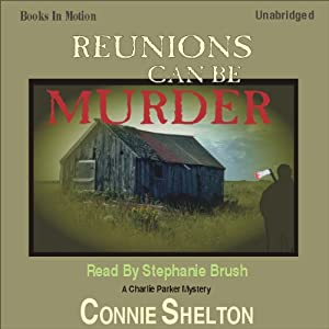 Reunions Can Be Murder: A Charlie Parker Mystery | [Connie Shelton]