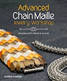 Advanced Chain Maille Jewelry Workshop: Weaving With Rings and Scales