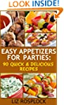 Easy Appetizers For Parties: 90 Quick...