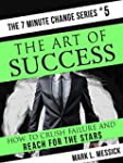 The Art Of Success: How To Crush Fail...