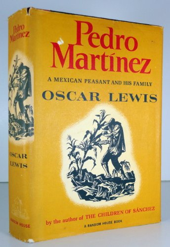 Pedro Martinez a Mexican Peasant and His Family, Oscar Lewis