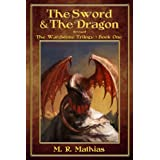 The Sword and the Dragon (The Wardstone Trilogy Book 1) ~ M. R. Mathias