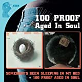100 Proof / Somebodys Been Sleeping in My Bed