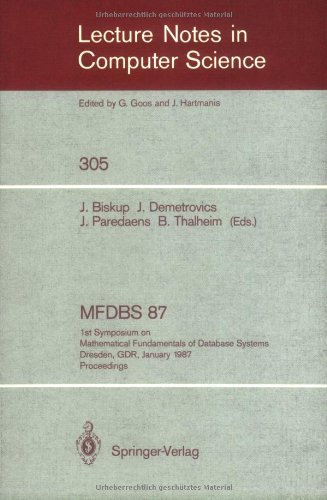 Mfdbs 87: 1St Symposium On Mathematical Fundamentals Of Database Systems, Dresden, Gdr, January 19-23, 1987. Proceedings (Lecture Notes In Computer Science)