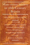 Man versus society in eighteenth-century Britain: six points of view, by J. H. Plumb [and others]; edited by James L. Clifford (0521046750) by Plumb, J. H. (John Harold) (1911-2001) & Clifford, James Lowry (1901-1978) (ed.) - Related names Conference on British studies; University of...