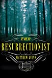The Resurrectionist: A Novel