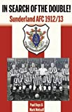Paul Days In Search of the Double!: Sunderland 1912/13