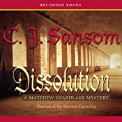 Dissolution: A Novel of Tudor England Introducing Matthew Shardlake | C.J. Sansom