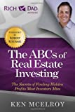 The ABCs of Real Estate Investing: The Secrets of Finding Hidden Profits Most Investors Miss (Rich Dads Advisors)