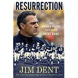 Resurrection: The Miracle Season That Saved Notre Dame ~ Jim Dent