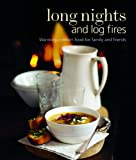 img - for Long Nights and Log Fires: Warming Comfort Food for Family and Friends book / textbook / text book
