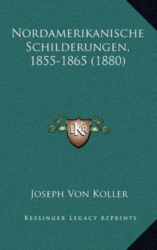 Nordamerikanische Schilderungen, 1855-1865 (1880)