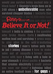 Ripley's Unbelievable Stories For Guys: Ripley's Believe It Or Not!