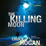 The Killing Moon | Chuck Hogan