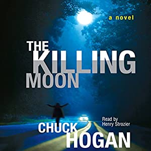 The Killing Moon | [Chuck Hogan]