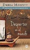 Despertar en el mundo: 41 prácticas para una vida de inspiración divina (Spanish Edition)