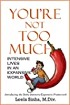 You're Not Too Much: Intensive Lives...