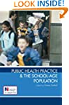 Public Health Practice and the School...