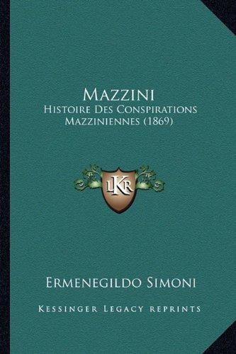 Mazzini: Histoire Des Conspirations Mazziniennes (1869)