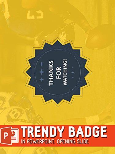 Trendy badge in Powerpoint. Opening slide