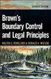 img - for By Walter G. Robillard Brown's Boundary Control and Legal Principles (7th Edition) book / textbook / text book