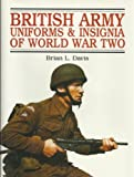 British Army Uniforms & Insignia of World War Two (185409159X) by Davis, Brian L.