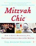 img - for MitzvahChic: How to Host a Meaningful, Fun, Drop-Dead Gorgeous Bar or Bat Mitzvah Paperback - October 3, 2006 book / textbook / text book