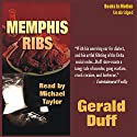 Memphis Ribs Audiobook by Gerald Duff Narrated by Michael Taylor
