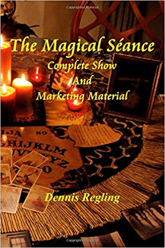 The Magical Seance: Complete Show And Marketing Material By Magic Marketing Company - Books & CDs