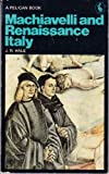 Machiavelli and Renaissance Italy (0140213732) by J.R. HALE
