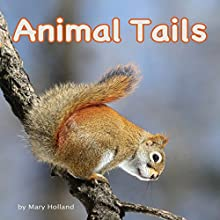 Animal Tails Audiobook by Mary Holland Narrated by Lee German