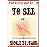 To See (What You See is What You Get) ~ Nicole Zoltack
