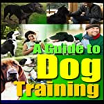 A Guide to Dog Training |  Good Guide Publishing