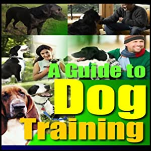 A Guide to Dog Training Audiobook
