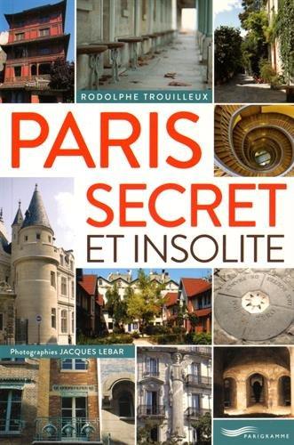 Paris secret et insolite 2015