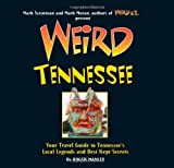 img - for Weird Tennessee: Your Travel Guide to Tennessee's Local Legends and Best Kept Secrets book / textbook / text book