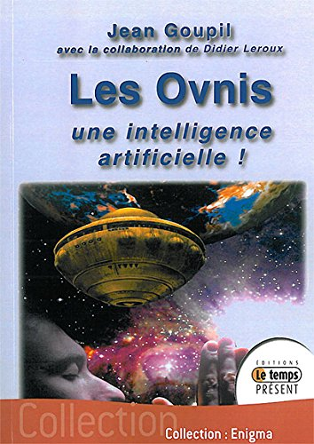 Les Ovnis : une intelligence artificielle !