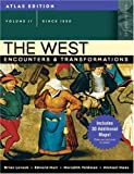 The West: Encounters and Transformations, Atlas Edition, Volume 2 (since 1550) (2nd Edition) (0205556981) by Levack, Brian