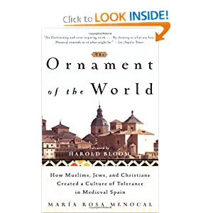 The Ornament of the World: How Muslims, Jews and Christians Created a Culture of Tolerance in Medieval Spain by