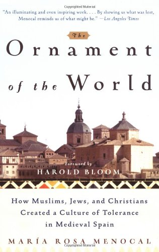 The Ornament of the World: How Muslims, Jews and...