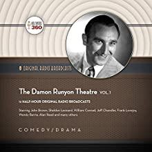 The Damon Runyon Theatre, Vol. 1: The Classic Radio Collection Radio/TV Program by  Hollywood 360 - producer Narrated by  full cast