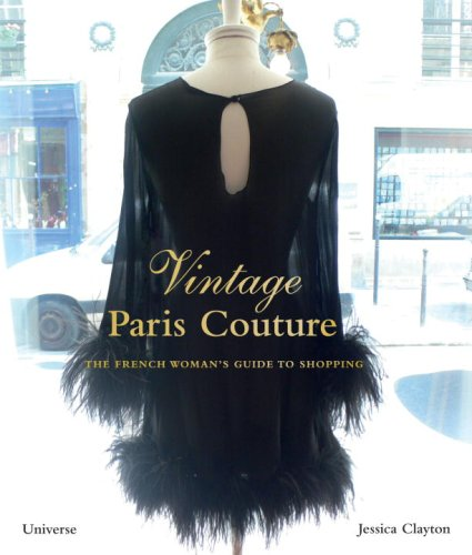 Vintage Paris Couture: The French Woman's Guide to Shopping