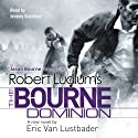 Robert Ludlum's The Bourne Dominion Audiobook by Eric Van Lustbader, Robert Ludlum Narrated by Jeremy Davidson