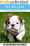 The Bulldog: A Vet's Guide on How to...