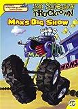 Max's Big Show (Jon Scieszka's Trucktown)