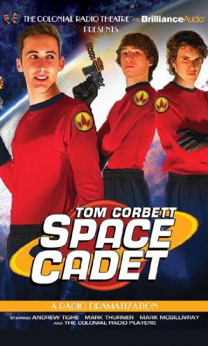 Tom Corbett Space Cadet: A Radio Dramatization