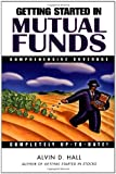 Getting Started in Mutual Funds (0471295442) by Alvin D. Hall