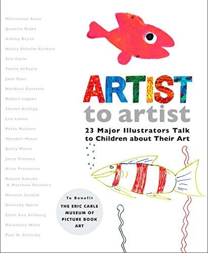 Artist to Artist: 23 Major Illustrators Talk to Children...